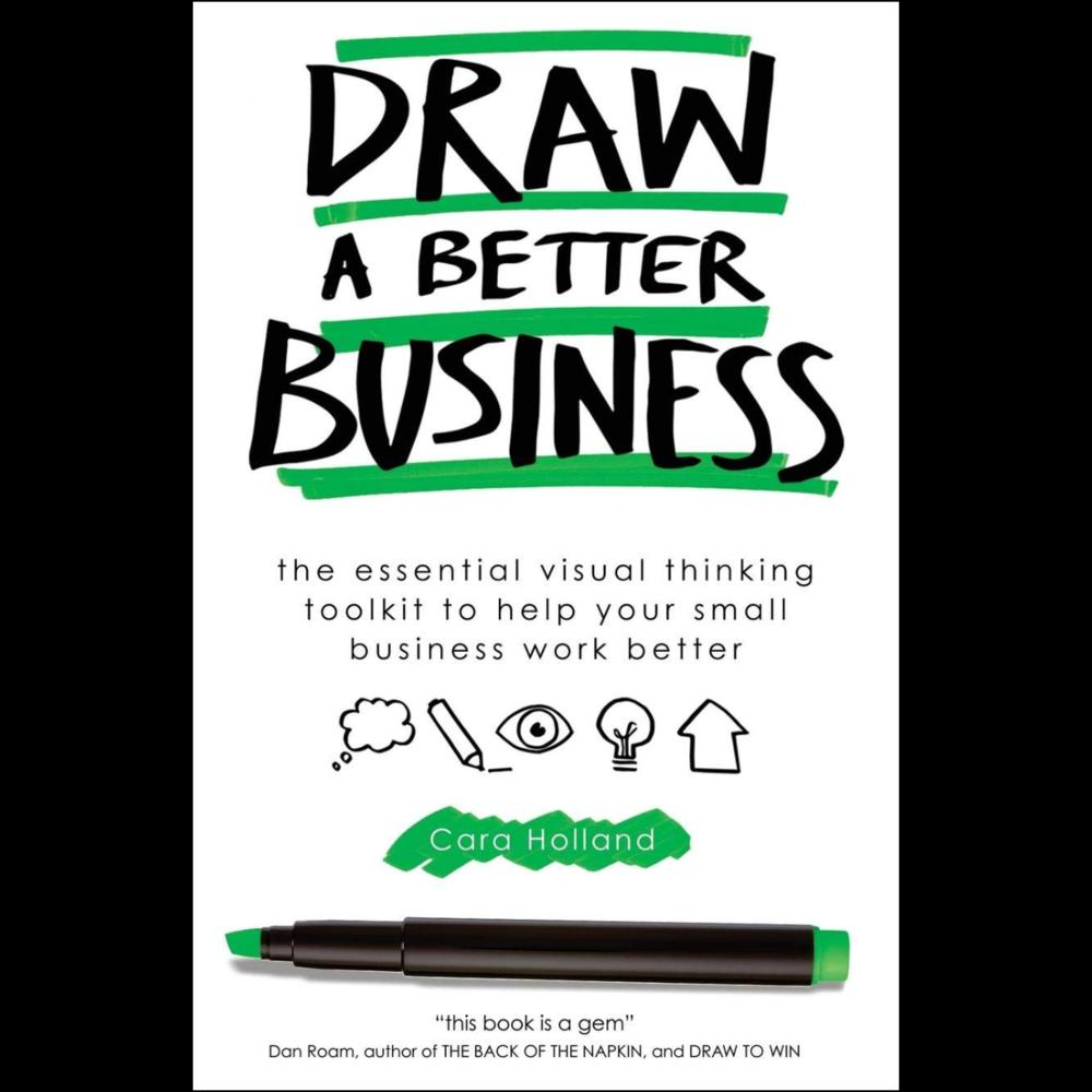 Cara Holland's book, Draw A Better Business