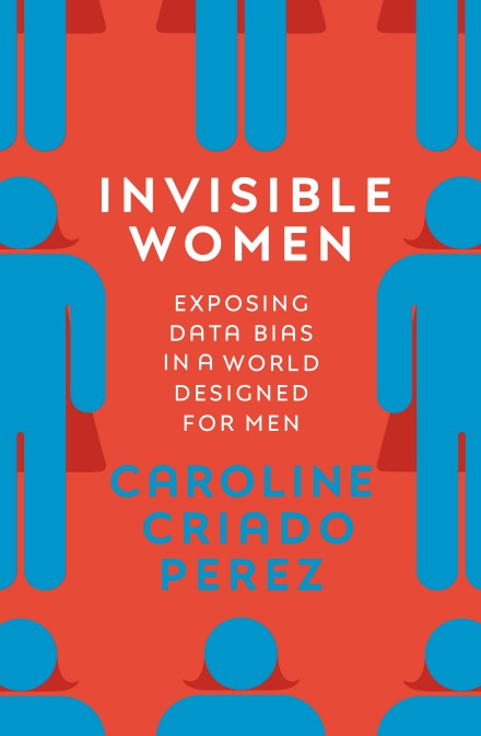 Image of the front cover of the book Invisible Women by Caroline Criado Perez