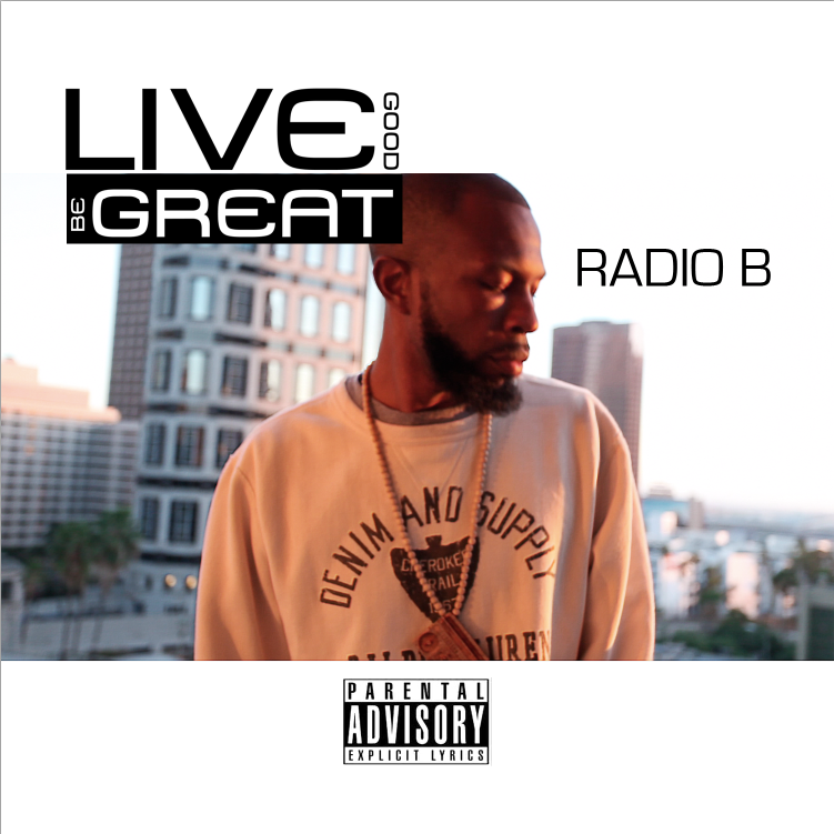 Live Good Be Great - Radio B
