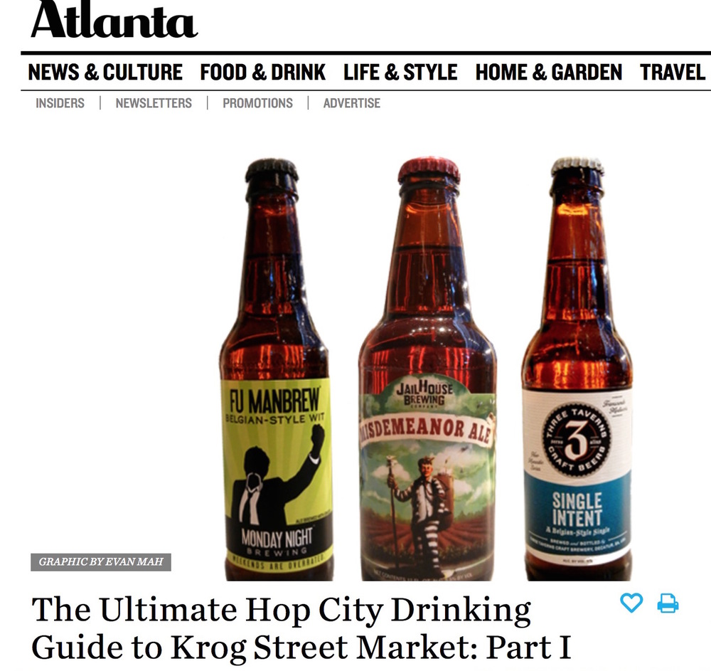 Atlanta Magazine,    January 20th, 2015,   Ultimate Hop City Drinking Guide to Krog Street Market