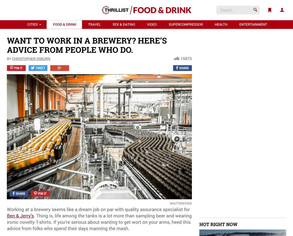 "Thrillist ,    September 8th, 2015  ""Want to Work in A Brewery? Here's Advice from People Who Do."""