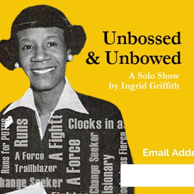 If you enjoyed Ingrid Griffith's award-winning solo show, Demerara Gold, you'll love her latest work, UNBOSSED & UNBOWED. This new one-woman show explores the life and legacy of Shirley Chisholm, a black woman of #Caribbean heritage, who impacted the lives of many in the United States by standing up to the all-boys political machine.  Be sure to click the link in the bio to subscribe to the UNBOSSED & UNBOWED mailing list so you can be the first to know about upcoming readings and performances.