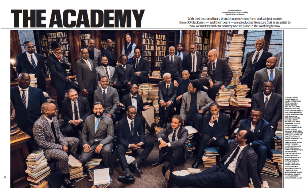 """With their extraordinary breadth across voice, form and subject matter, these 30 black men––and their peers––are producing literature that is essential to how we understand our country and its place in the world right now."" –The New York Times T Magazine, 30 November 2018  To read and see more, click  here ."