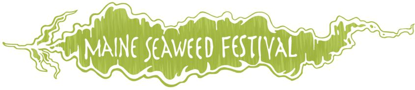 The Maine Seaweed Festival. An Honest Seaweed Conversation.