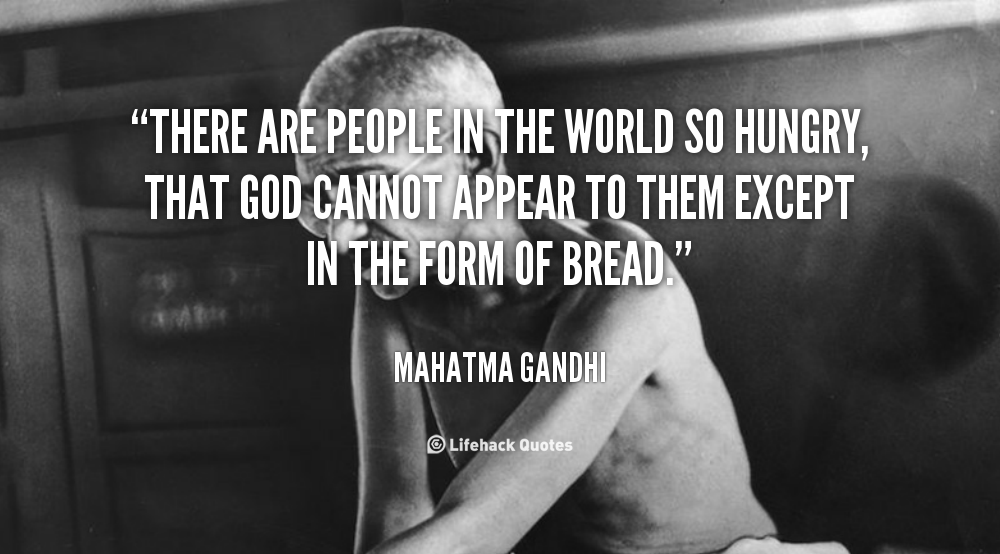 there-are-people-in-the-world-so-hungry-that-god-cannot-appear-to-them-except-in-the-form-of-bread-8.png