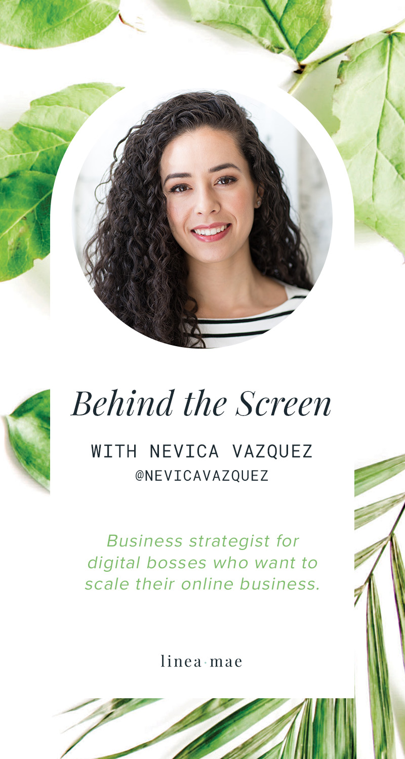 Take a peek behind the screen of business owner Nevica Vazquez, a business strategist for online business owners. In this entrepreneur profile series, Behind the Screen, we take a look beyond the business. No pitches, no selling, just sharing.