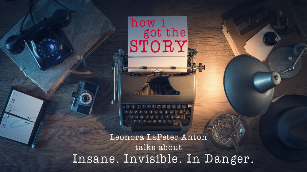 """Journalist Leonora LaPeter Anton talks about how she and her team reported their award-winning story, """"Insane. Invisible. In Danger."""""""