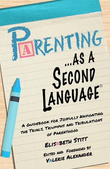 Parenting as a Second Language book by Elisabeth Stitt.jpeg