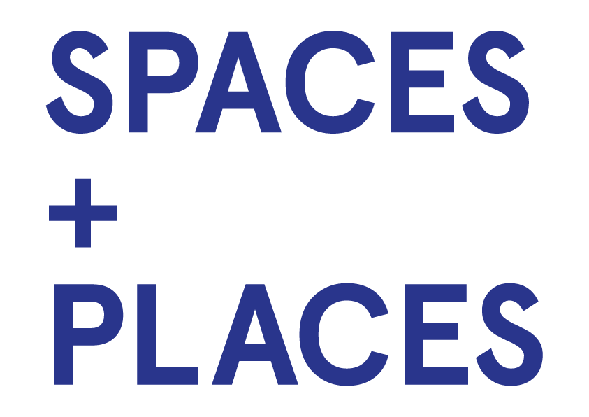 Spaces + Places