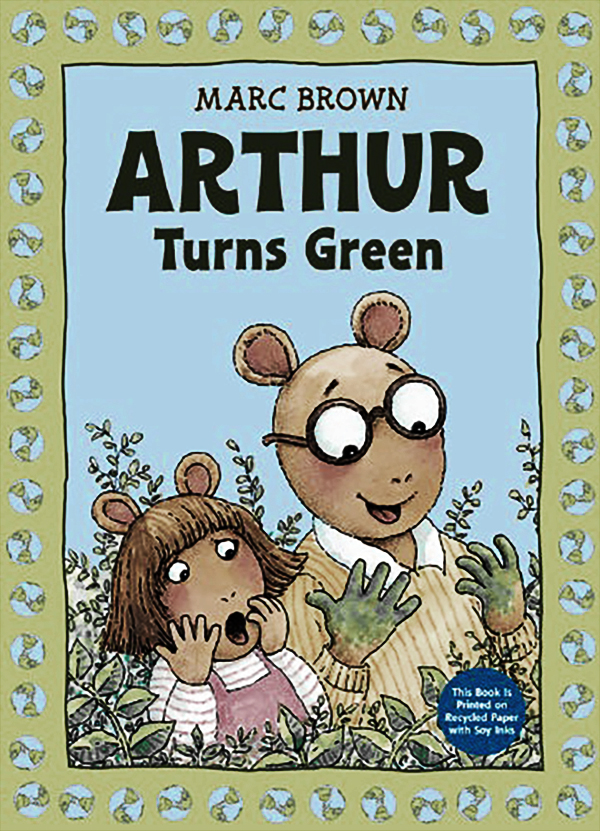 Arthur is my childhood fave. Recycled paper with soy based ink. Teaches how to Go Green.