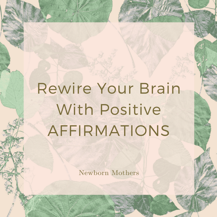 Rewire your brain with positive affirmations newborn mothers nm blog thumbnails new version 11g thecheapjerseys Images
