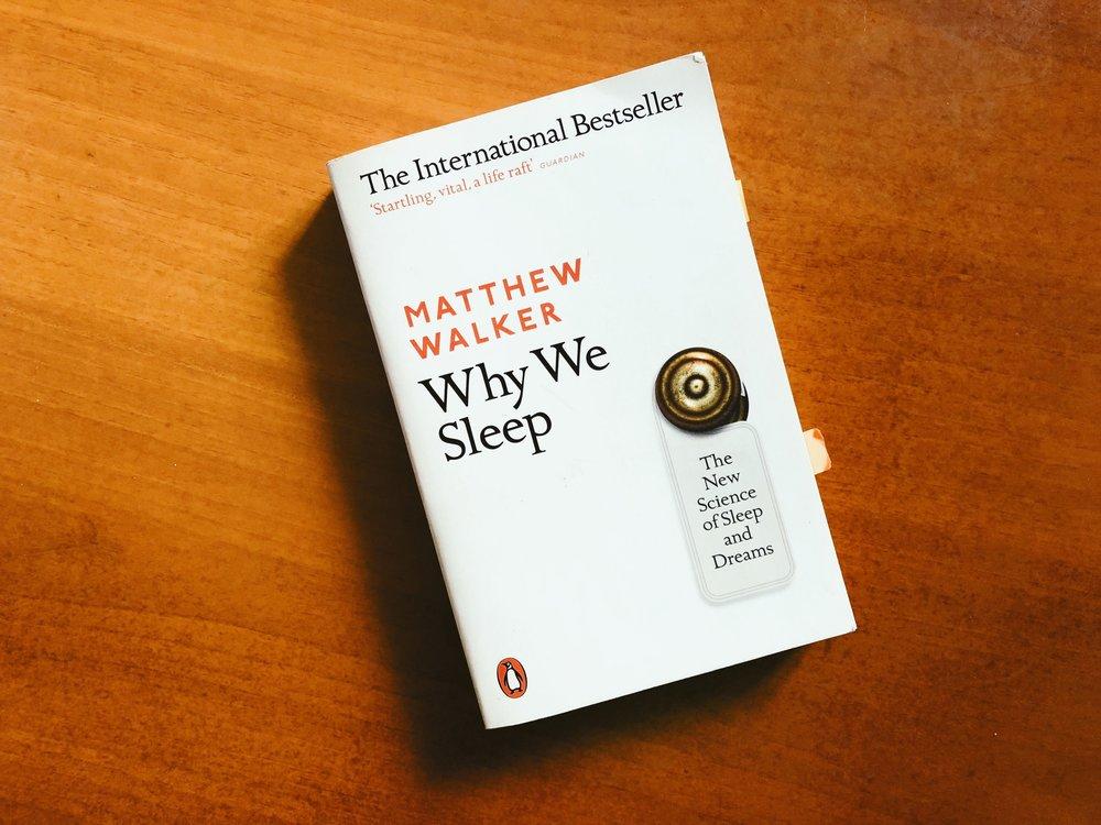 Why We Sleep: The New Science of Sleep and Dreams (作者:Matthew Walker)