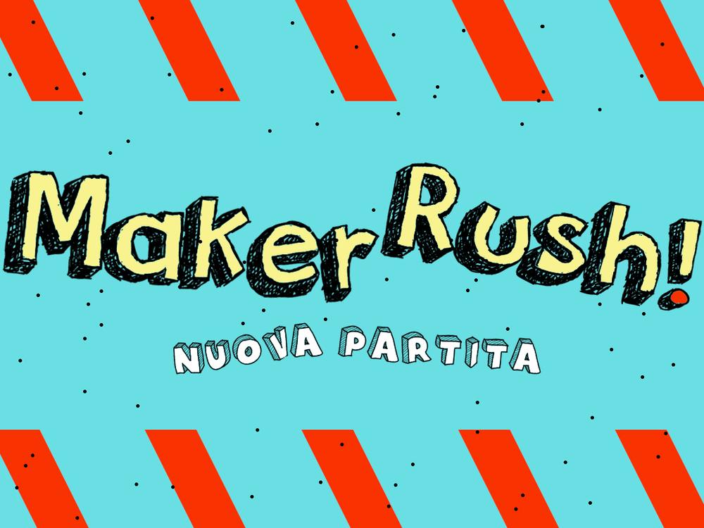 Luca Roncella -  Maker Rush !     sabato 28,  h15.30    prenota qui!    h17.00    prenota qui!