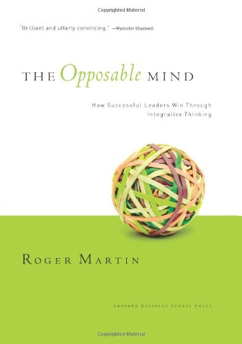 The Opposable Mind, by Roger Martin