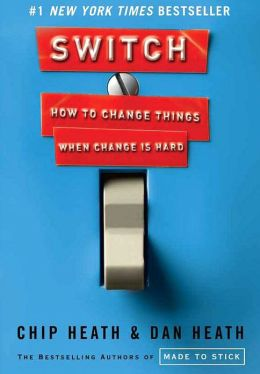 Switch: How to Change Things When Change is Hard, by Chip & Dan Heath