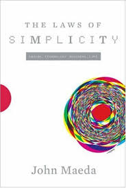 The Laws of Simplicity, by John Maeda