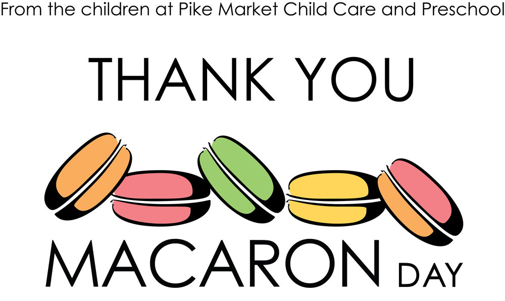 March 16-20, 2018  Macaron sales will benefit Pike Market Child Care and Preschool.