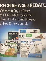 Buy 12 months of Heartgard and 6 months of flea and tick prevention (Frontline or Nexgard) and get $50 mail in rebate!!!!