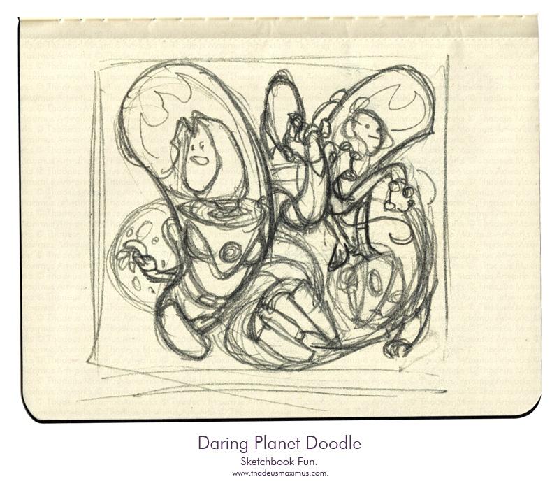 Thadeus Maximus Artworks - Sketch - Daring Planet Doodle