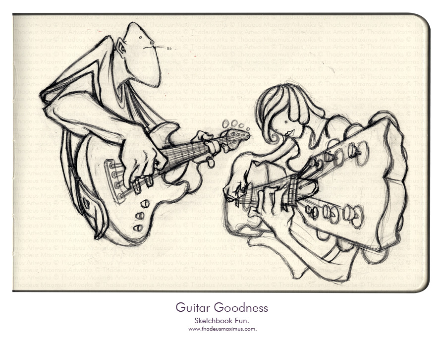 Thadeus Maximus Artworks - Sketch - Guitar Goodness