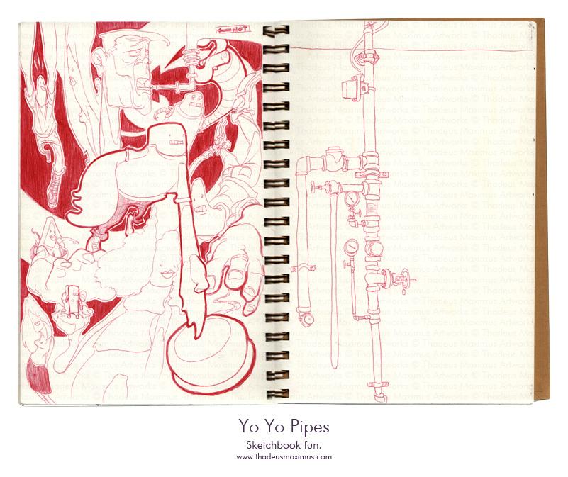 Thadeus Maximus Artworks - Sketch - Yo Yo Pipes