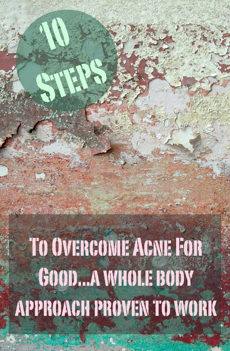 Fed up with the typical acne treatments? Read this for 10 steps that help you get to the root cause of your acne and achieve a cure