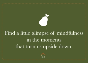 finding calm when upside down | bountiful abode
