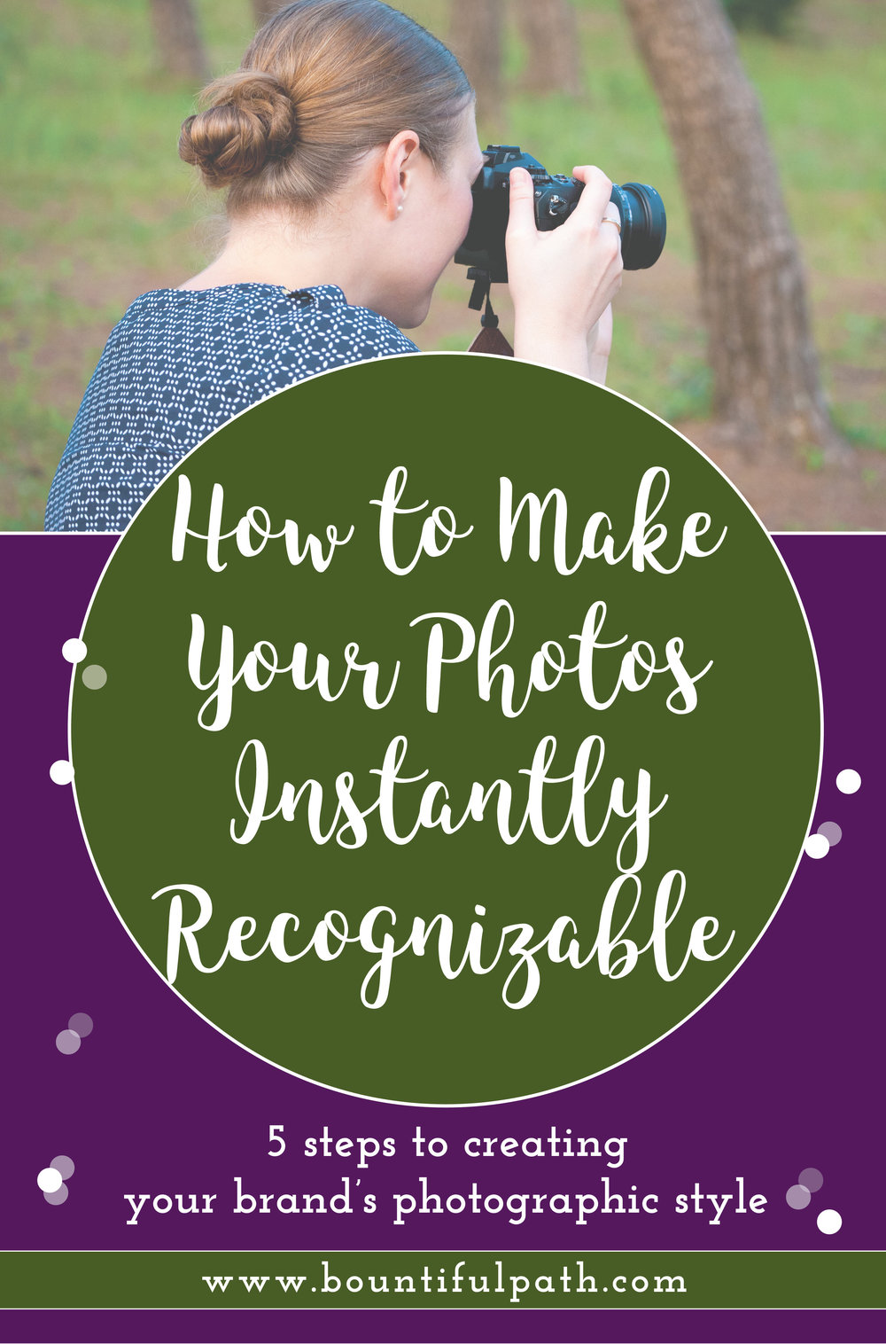 Create images for your brand that your audience instantly recognizes online with a clear and cohesive photographic style for your business. Click through to Bountiful Path to get the 5 steps for figuring out your own style.