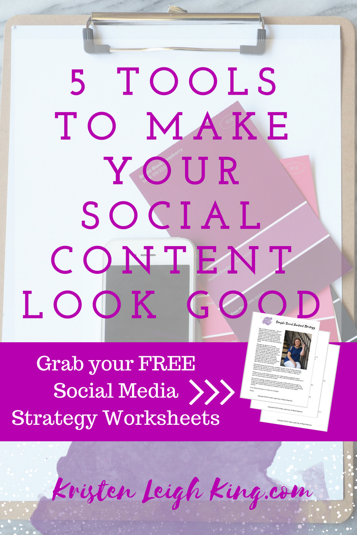 5 tools to make your social media content look good with kristen leigh king
