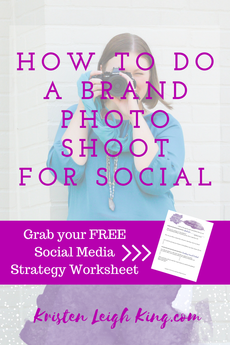 How to do a brand photo shoot for social media content from Kristen Leigh King
