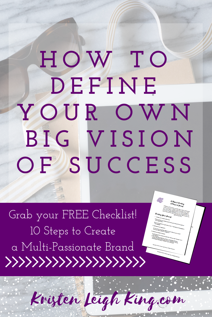 How to define your own big vision of success_Kristen Leigh King