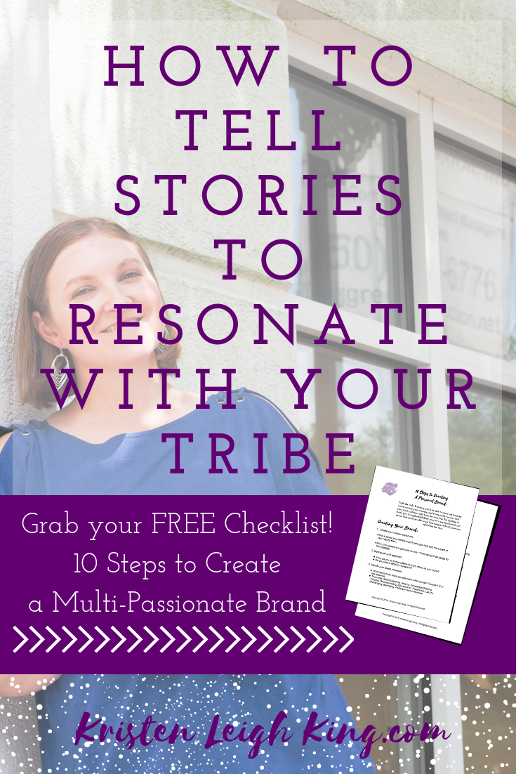 How to tell stories to resonate with your tribe_content creation and storytelling_Kristen Leigh King