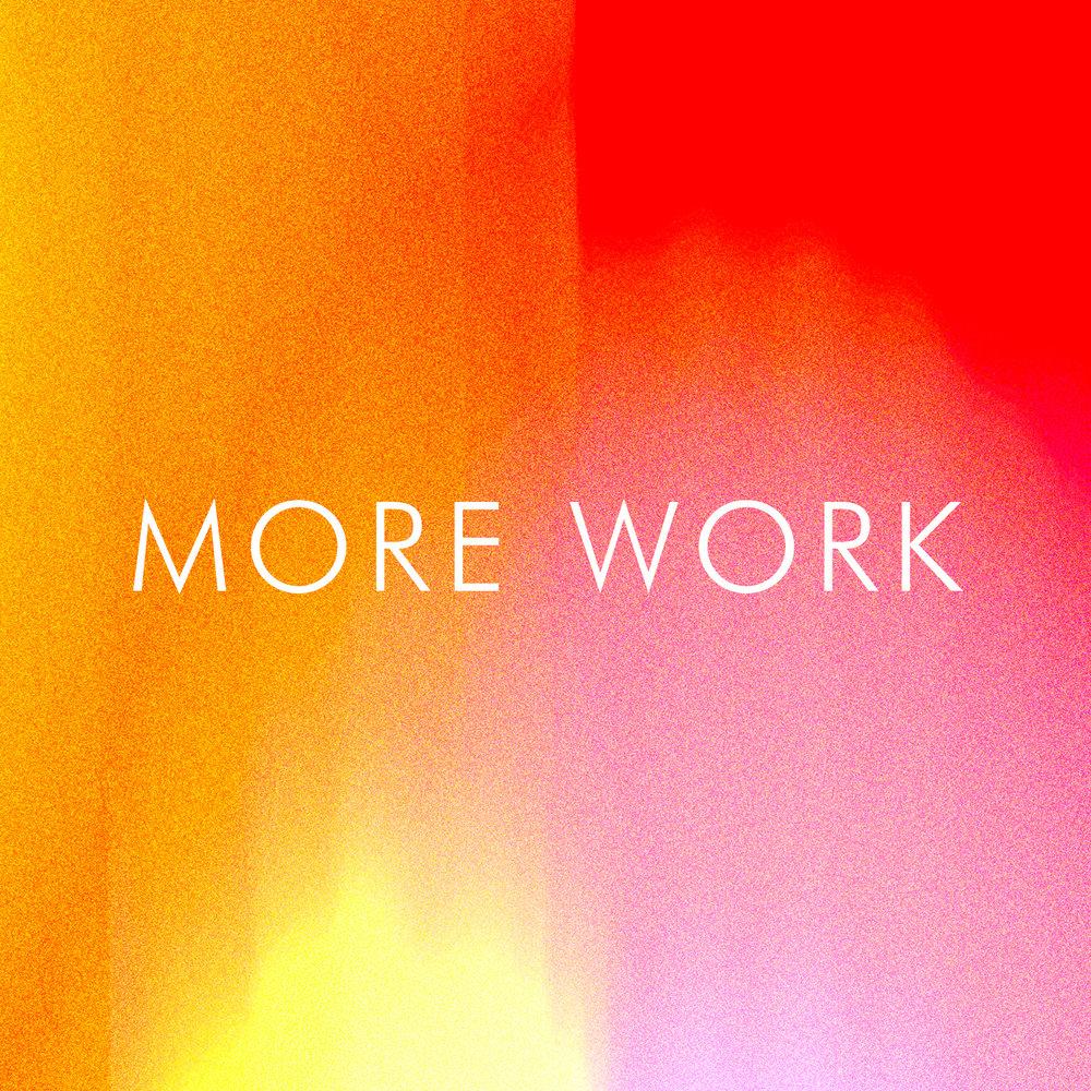 MORE WORK.jpg