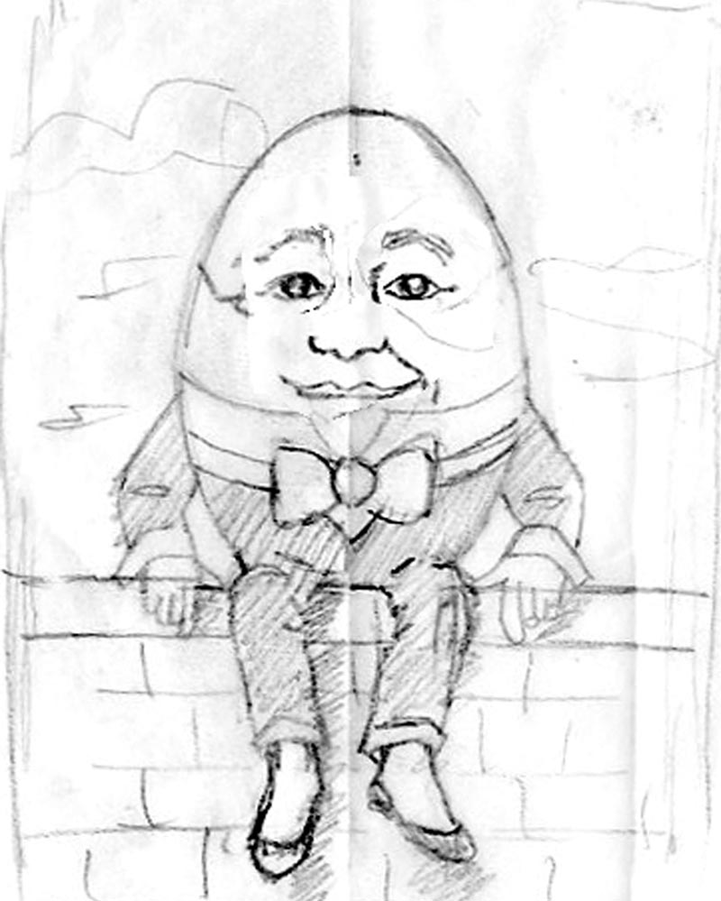 Humpty Dumty sketch. Lisa Zador