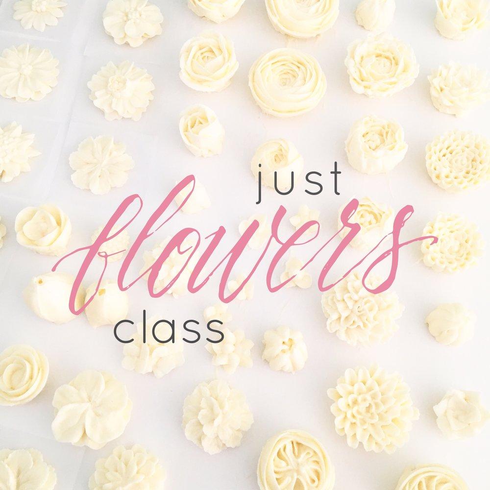 Just Flowers Class.jpg