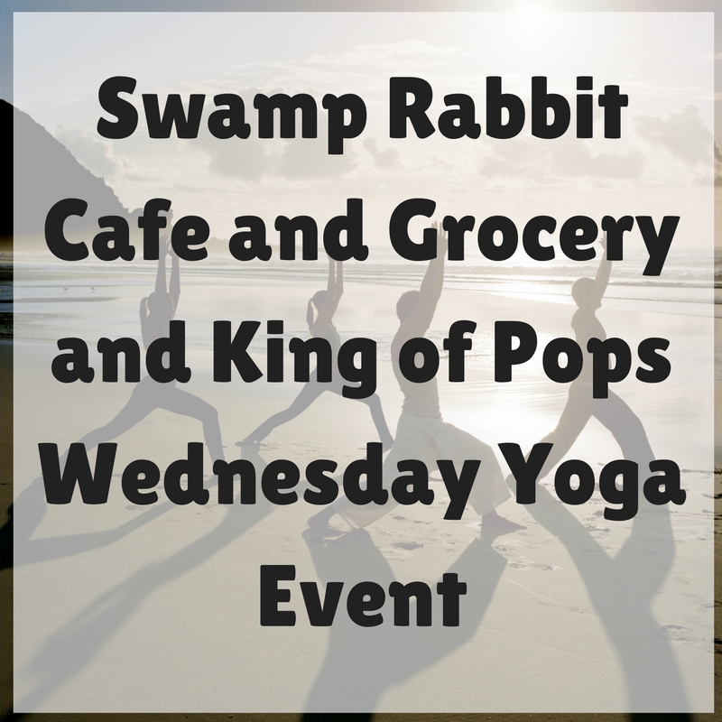 Swamp Rabbit Cafe and Grocery and King of Pops Wednesday Yoga Event.jpg
