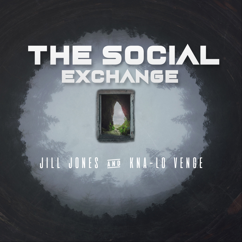 THE SOCIAL EXCHANGE W/ JILL JONES & KNA-LO VENGE