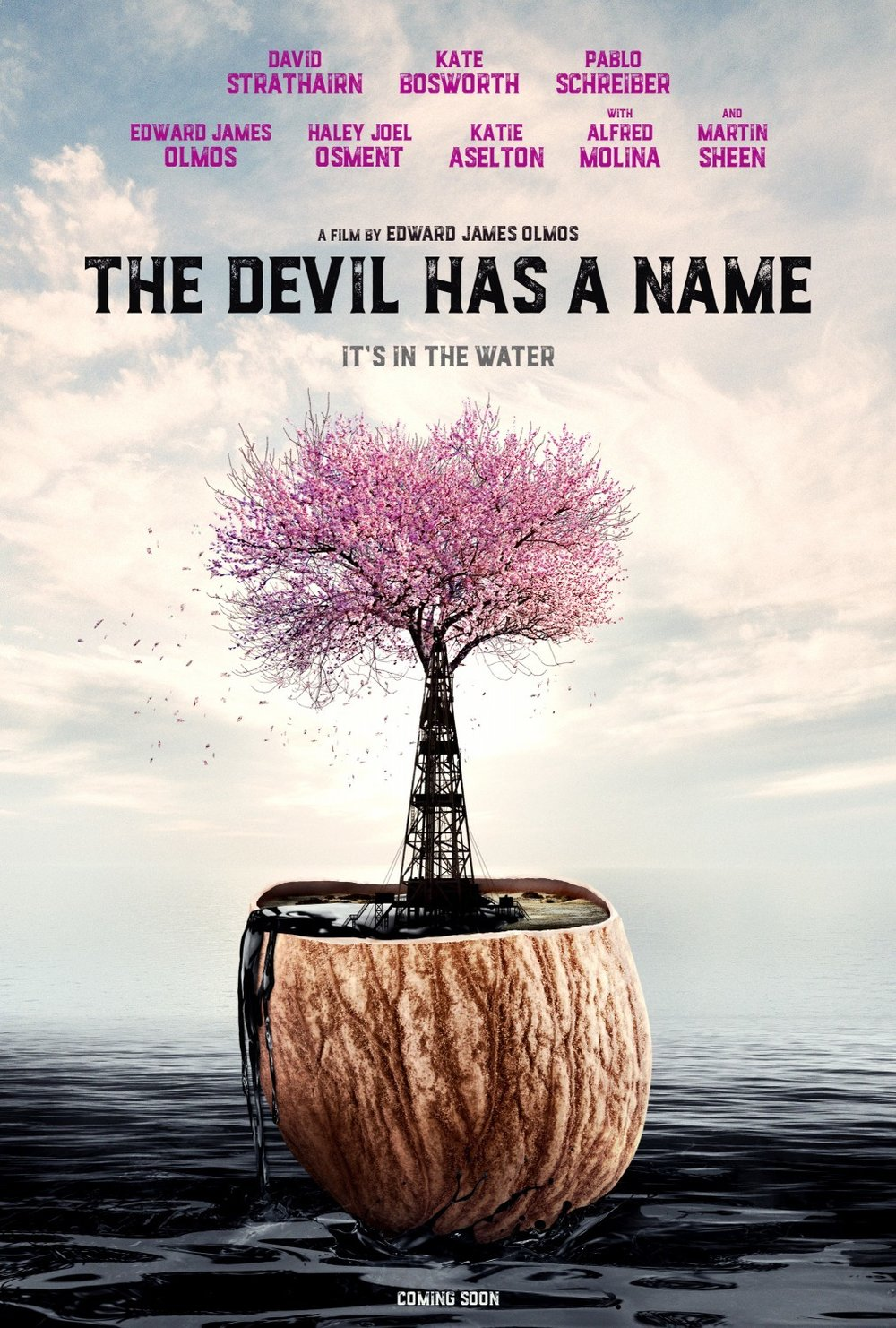 THE DEVIL HAS A NAME (2019)   Dir. Edward James Olmos  Starring: David Strathairn, Kate Bosworth, Pablo Shreiber, Edward James Olmos, Haley Joel Osment, with Alfred Molina and Martin Sheen  Coming soon!