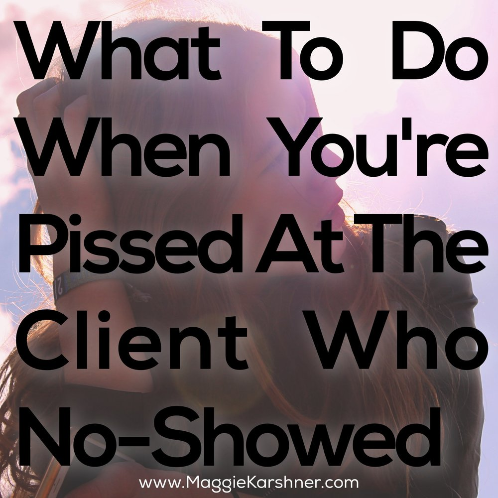 What-to-do-when-you-re-pissed-at-the-client-who-no-showed