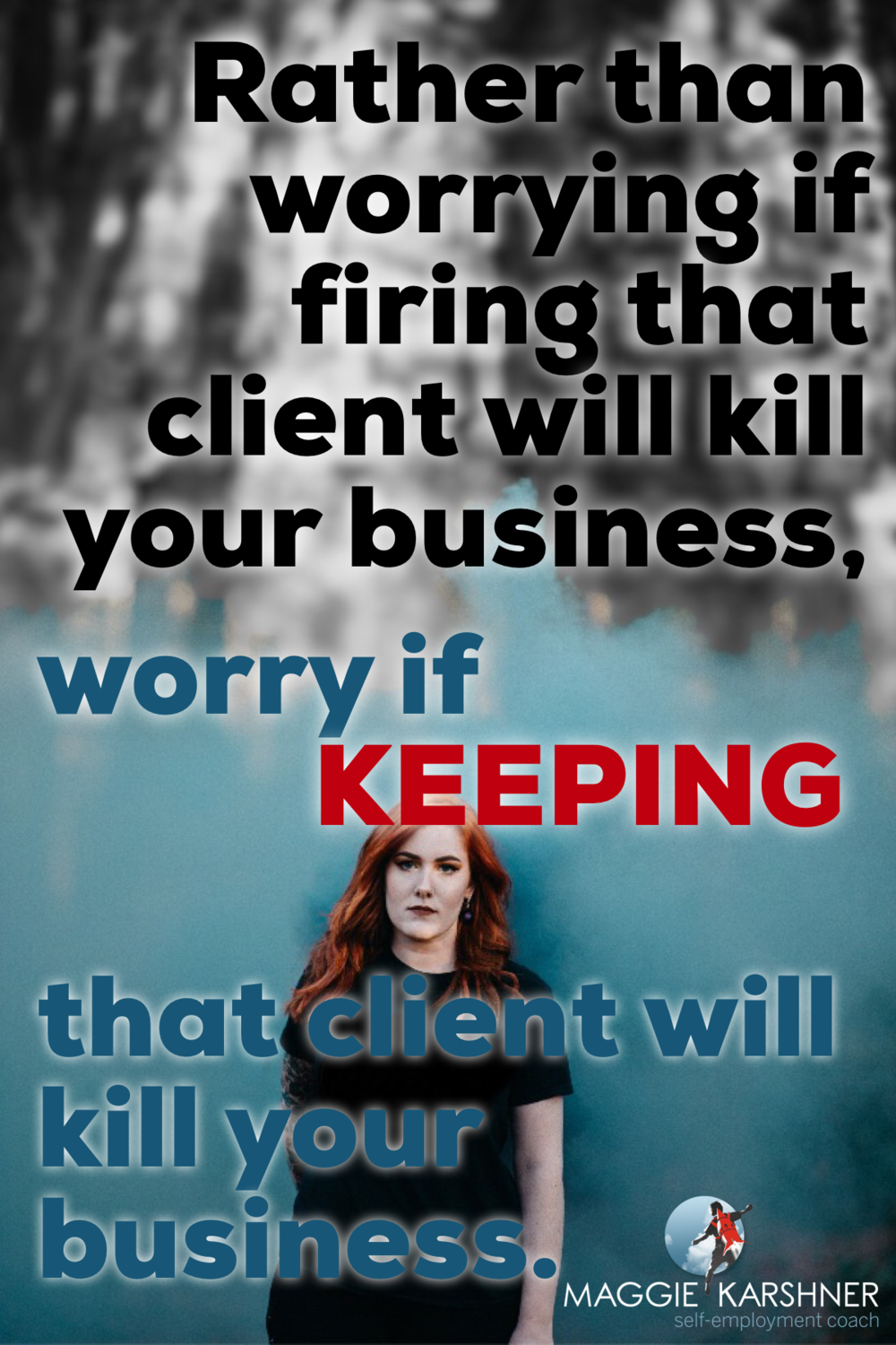 rather-than-worrying-if-firing-that-client-will-kill-your-business_tall.png