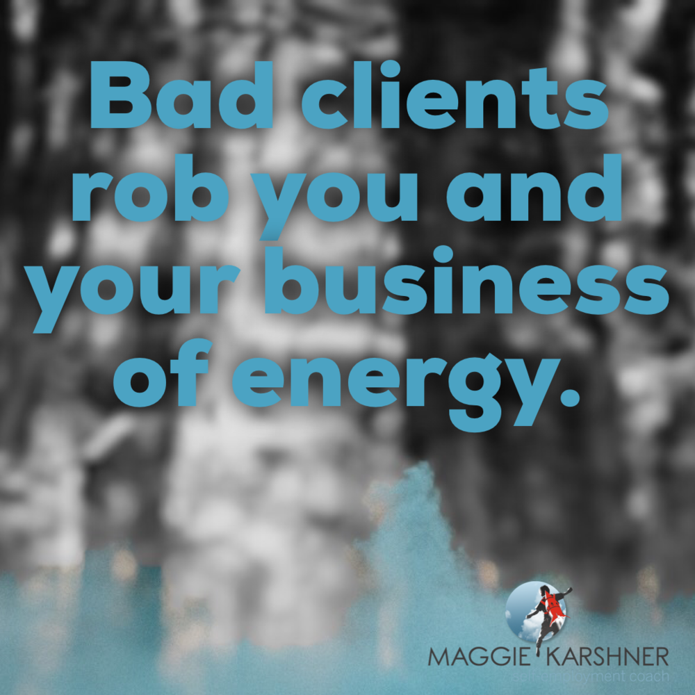 bad-clients-rob-you-and-your-business-of-energy_square.png
