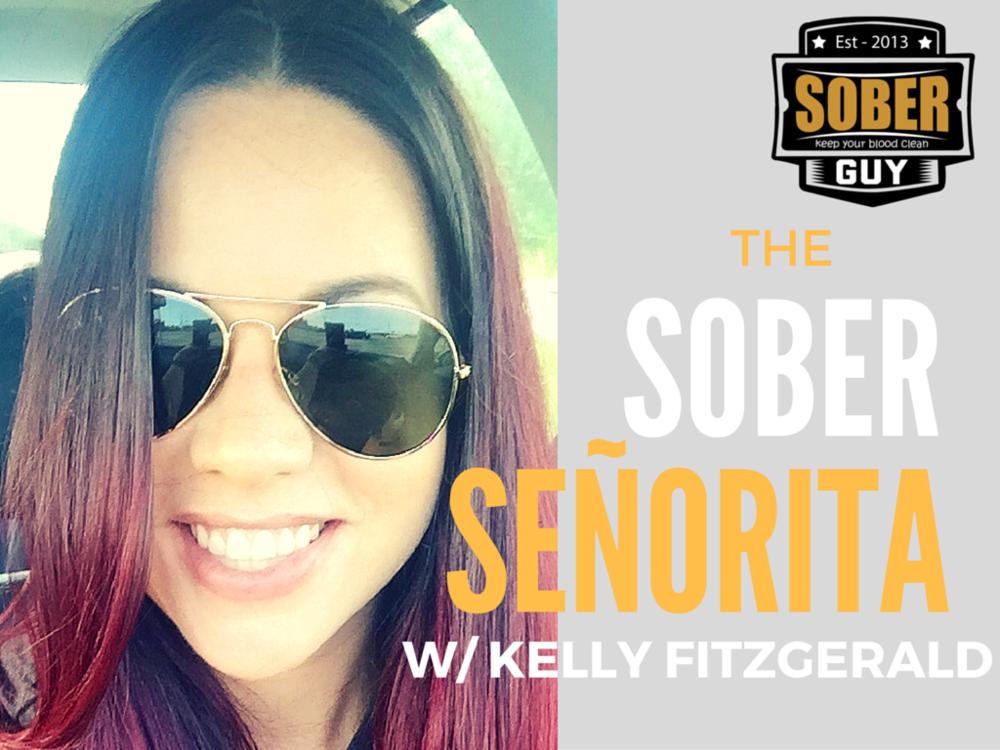 The Sober Senorita with Kelly Fitzgerald