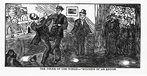 "Look, we're not saying you should do it our way, but...you should do it our way. 'The police of the world ""running in"" an editor'. Wood engraving from Police news, 5 August 1876, Melbourne. State Library of Victoria accession number PN05/08/76/00."