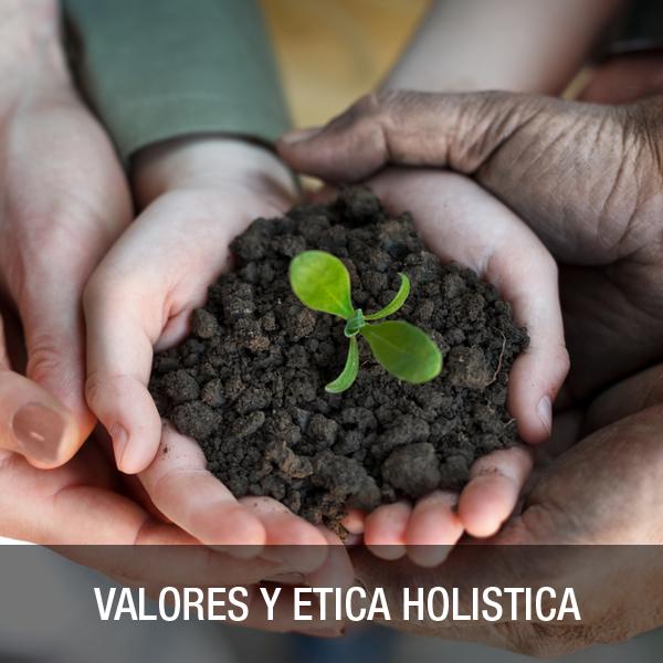 Valores y Etica Holistica