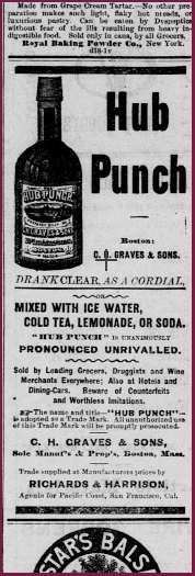 An ad for C.H. Graves & Sons Hub Punch appears in a clipping from the Sacramento Daily Union, Volume 3, Number 68,  11 May 1881.