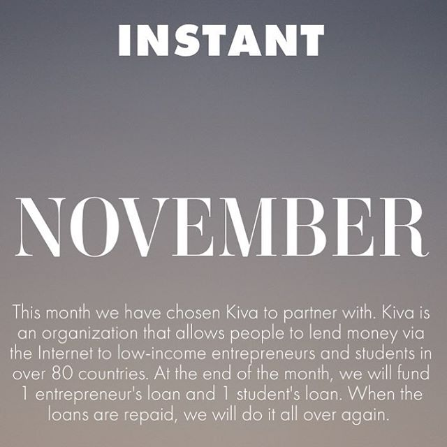 This month we have chosen Kiva to partner with. Kiva is a non-profit organization that allows people to lend money via the Internet to low-income entrepreneurs and students in over 80 countries. At the end of the month we will fund 1 entrepreneur's loan and 1 student's loan. When the loans are repaid, we will do it all over again. @kiva_microloans  _______________________________ #instantgallery #charity #cause #letsdogood #socialgood #giveback #dogood #philanthropy  #kiva #kivastories #microloans
