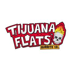Tijuana Flats  tijuanaflats.com  Various Locations  Day: EVERY DAY Time: ALL DAY Kids Meal: Starting at $4.50 Age: 12 years & Under