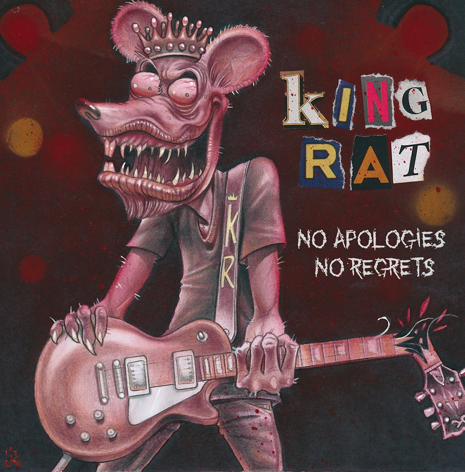 "King Rat - New Album ""No Apologies No Regrets"" Scheduled for Sept, 29th 2017 Release"