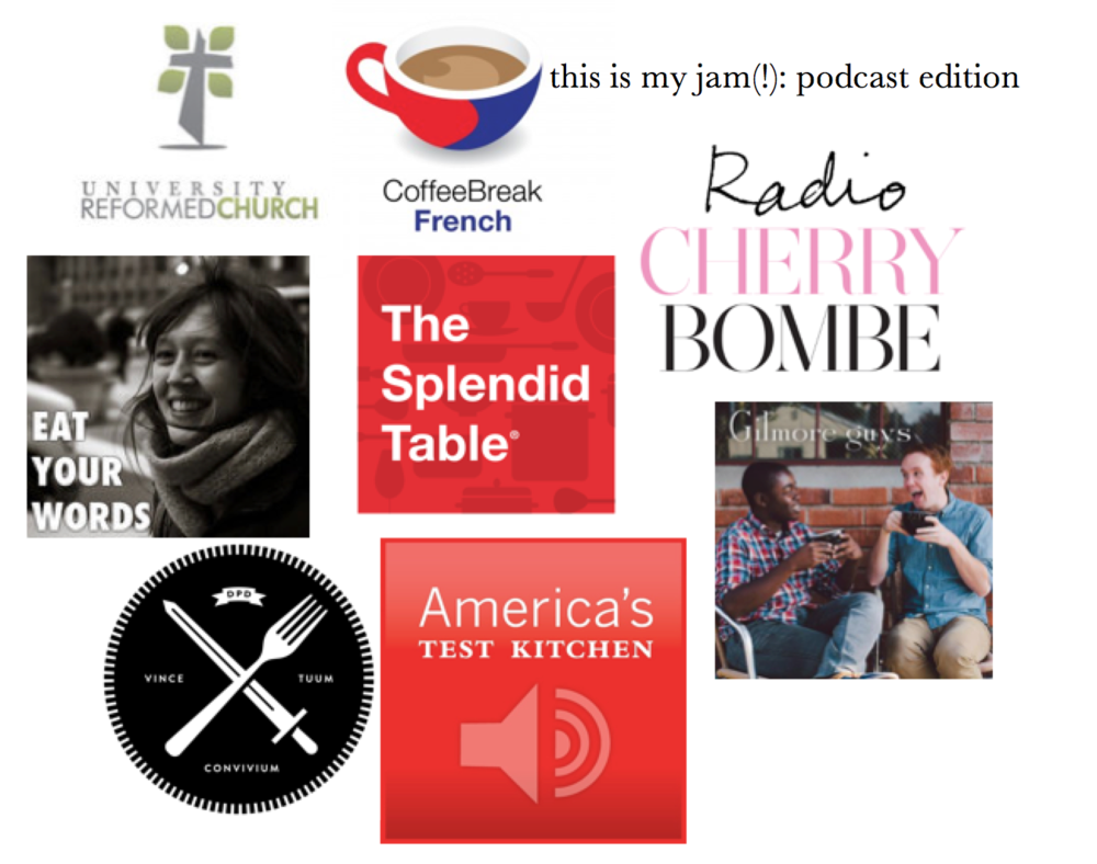 Clockwise, from title:  Radio Cherry Bombe ,  Gilmore Guys ,  America's Test Kitchen ,  Dinner Party Download ,  Eat Your Words ,  University Reformed Church ,  CoffeeBreak French ,  The Splendid Table