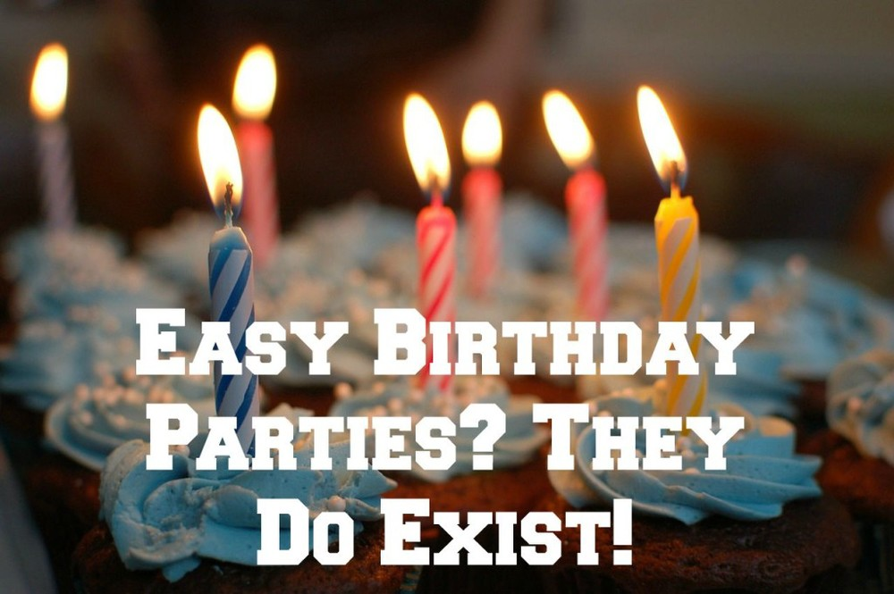 Easy Birthday Parties? They Do Exist!